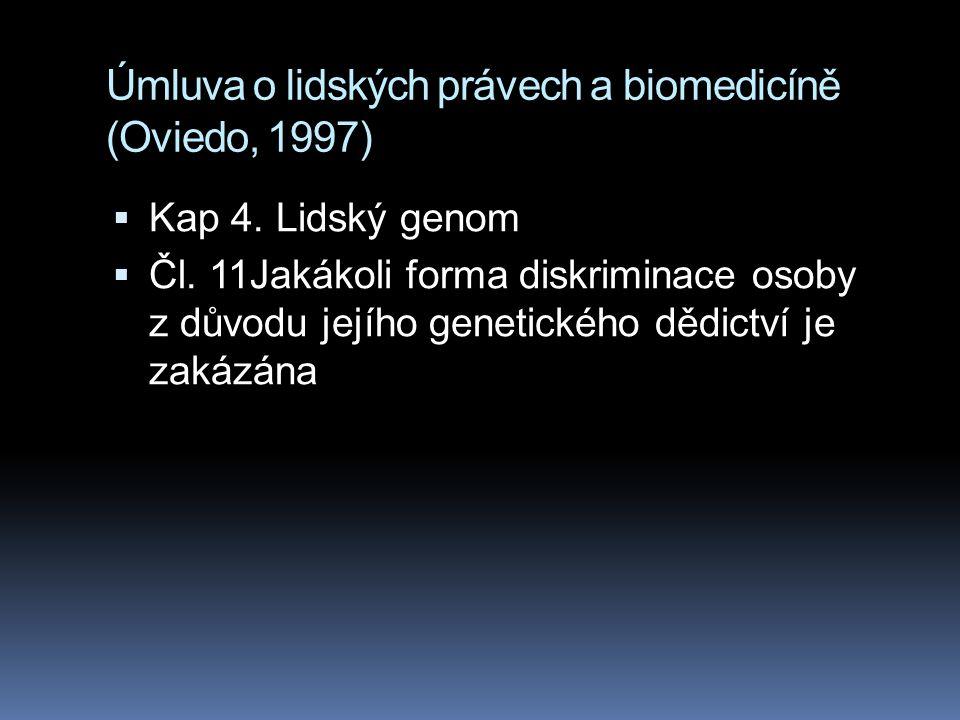  genetická vyjímečnost (genetic exceptionalism)  = genetická informace není jako jakákoli jiná informace  genetické proroctví - DNA dokáže věci předpovědět  genetická informace ovlivňuje další osoby  genetická informace má historii stigmatizace