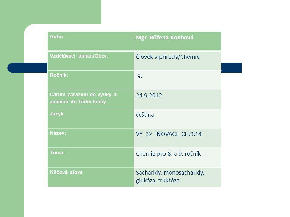 Autor Mgr. Růžena Koubová Vzdělávací oblast/Obor: Člověk a příroda/Chemie Ročník: 9.