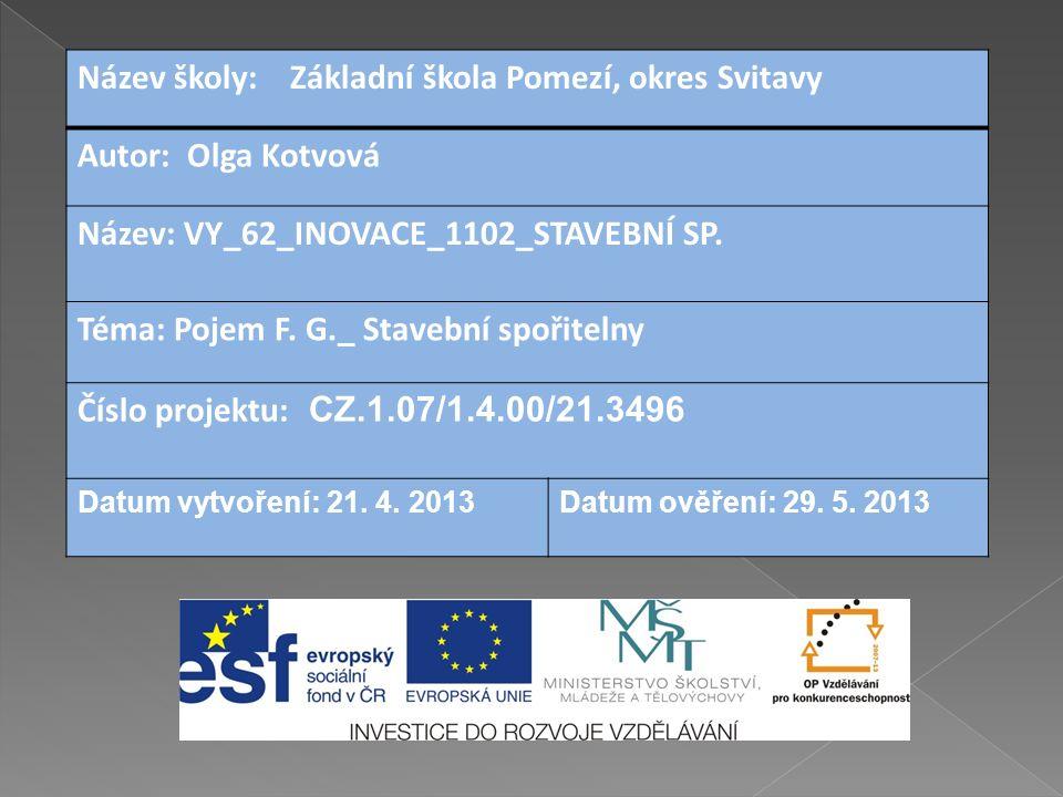 Název školy: Základní škola Pomezí, okres Svitavy Autor: Olga Kotvová Název: VY_62_INOVACE_1102_STAVEBNÍ SP.