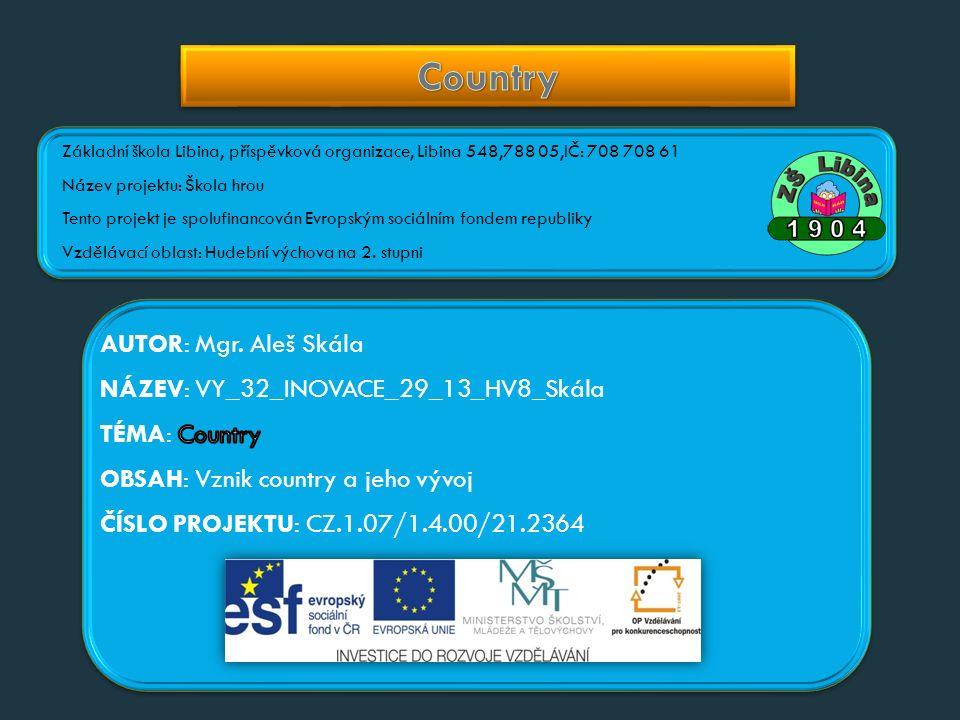ČÍSLO PROJEKTU: CZ.1.07/1.4.00/21.2364 NÁZEV: VY_32_INOVACE_29_13_HV8_Skála AUTOR: Mgr.