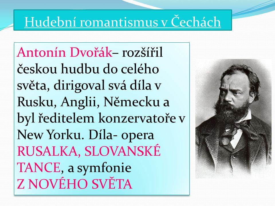 Otázky a úkoly 1.Kterého století se týkal český hudební romantismus.