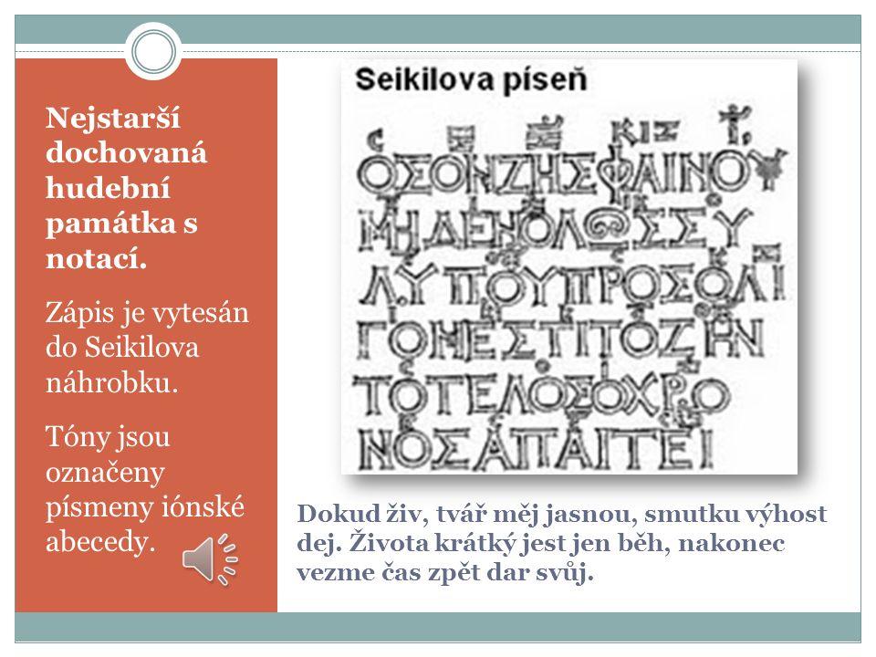 Kithara = hudební symbol klasického Řecka kitharisté dosáhli spol.výsad hudba nedílnou součástí tragédie a poezie – kitharisté a hráči na aulos (aerofon s dvojitým plátkem); měření kroku, zdůraznění důležité pasáže, držení těla ve výrazovém postoji  pěvci interpretovali nomy = pův.
