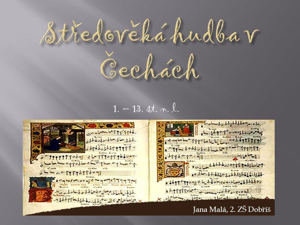 Číslo projektu CZ.1.07/1.4.00/21.1405 Název sady materiálů Vývoj artificiální hudby 8. ročník Název materiálu VY_32_INOVACE_08_Středověká hudba v Čech