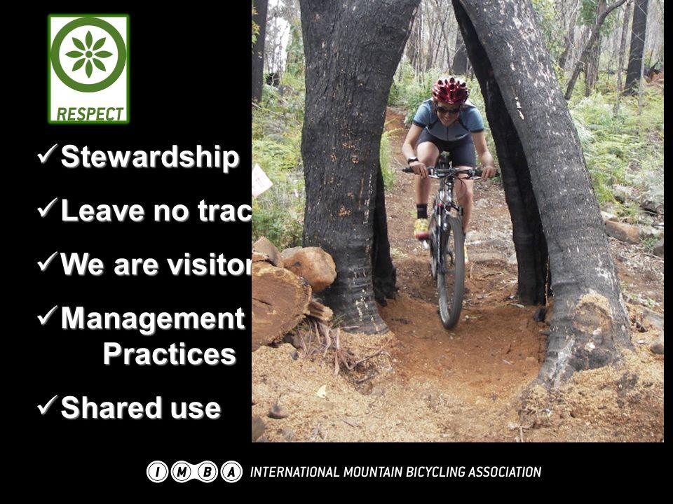 Stewardship Stewardship Leave no trace Leave no trace We are visitors We are visitors Management Practices Management Practices Shared use Shared use
