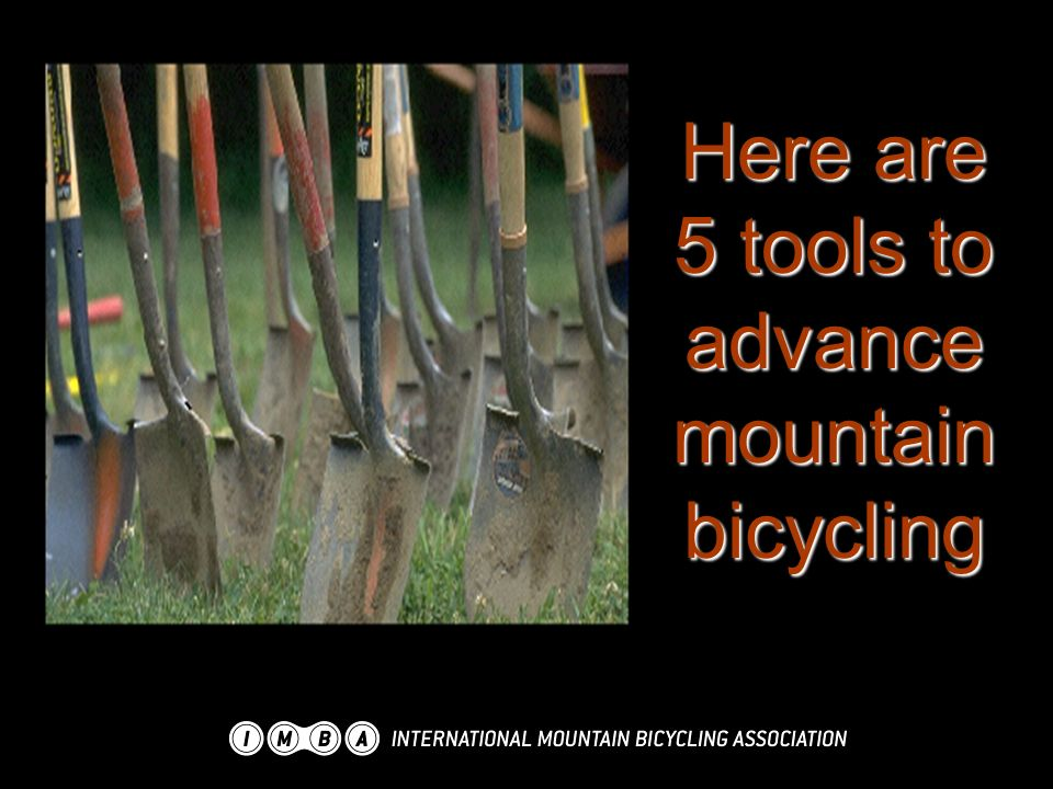 Here are 5 tools to advance mountain bicycling
