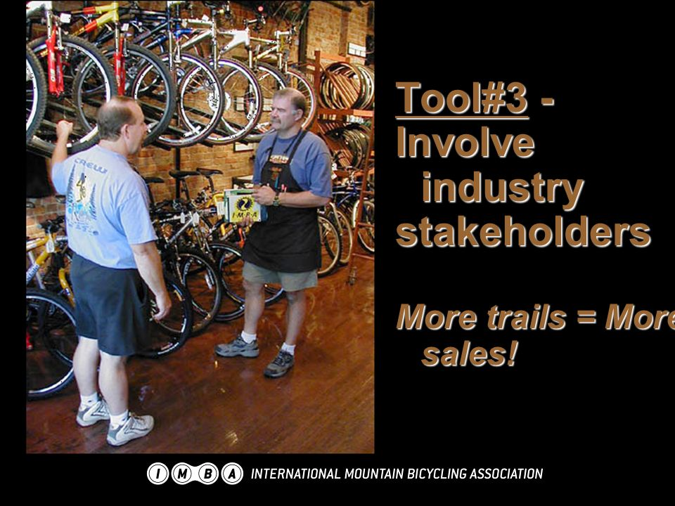 Tool#3 - Involve industry stakeholders More trails = More sales!