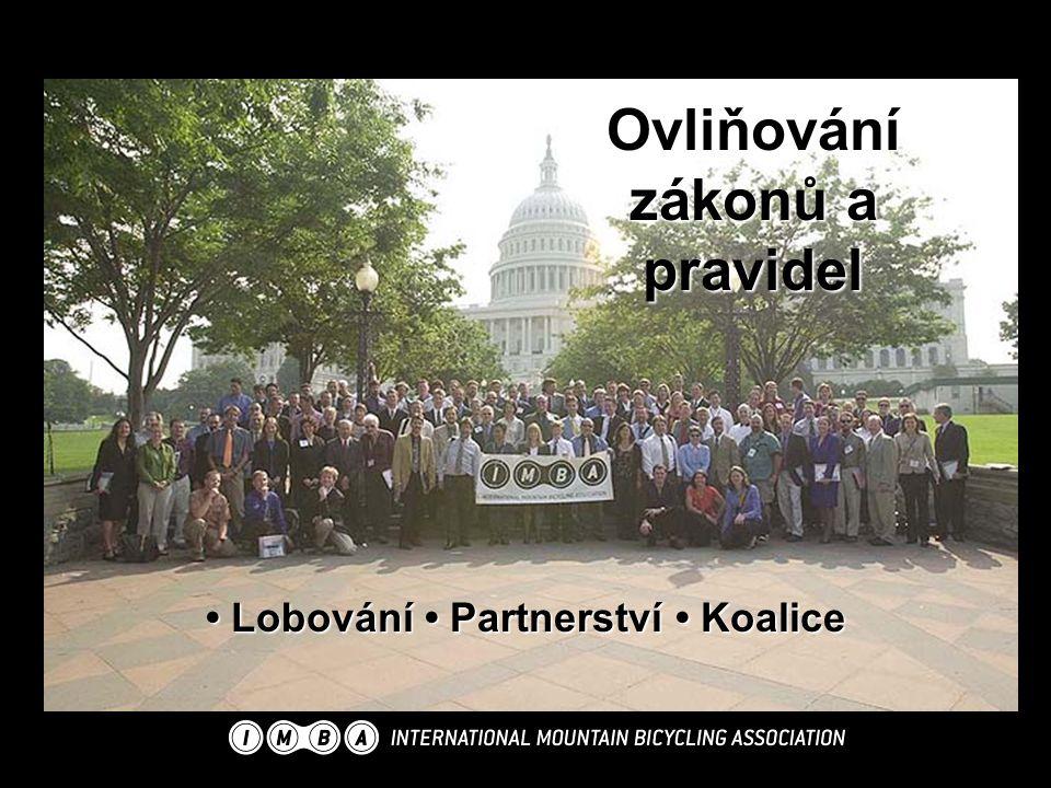 Ovliňování zákonů a pravidel Lobování Partnerství Koalice Lobování Partnerství Koalice