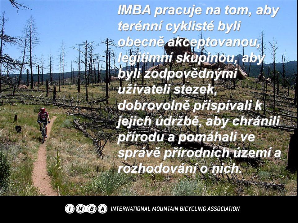 IMBA pracuje na tom, aby terénní cyklisté byli obecně akceptovanou, legitimní skupinou, aby byli zodpovědnými uživateli stezek, dobrovolně přispívali k jejich údržbě, aby chránili přírodu a pomáhali ve správě přírodních území a rozhodování o nich.