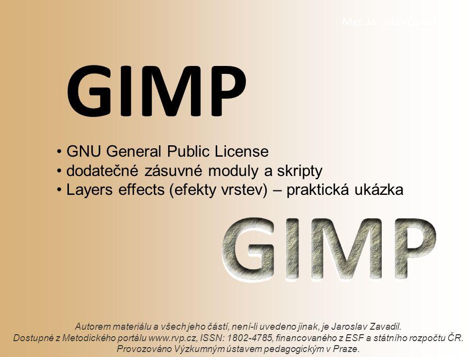 GIMP Autorem materiálu a všech jeho částí, není-li uvedeno jinak, je Jaroslav Zavadil.