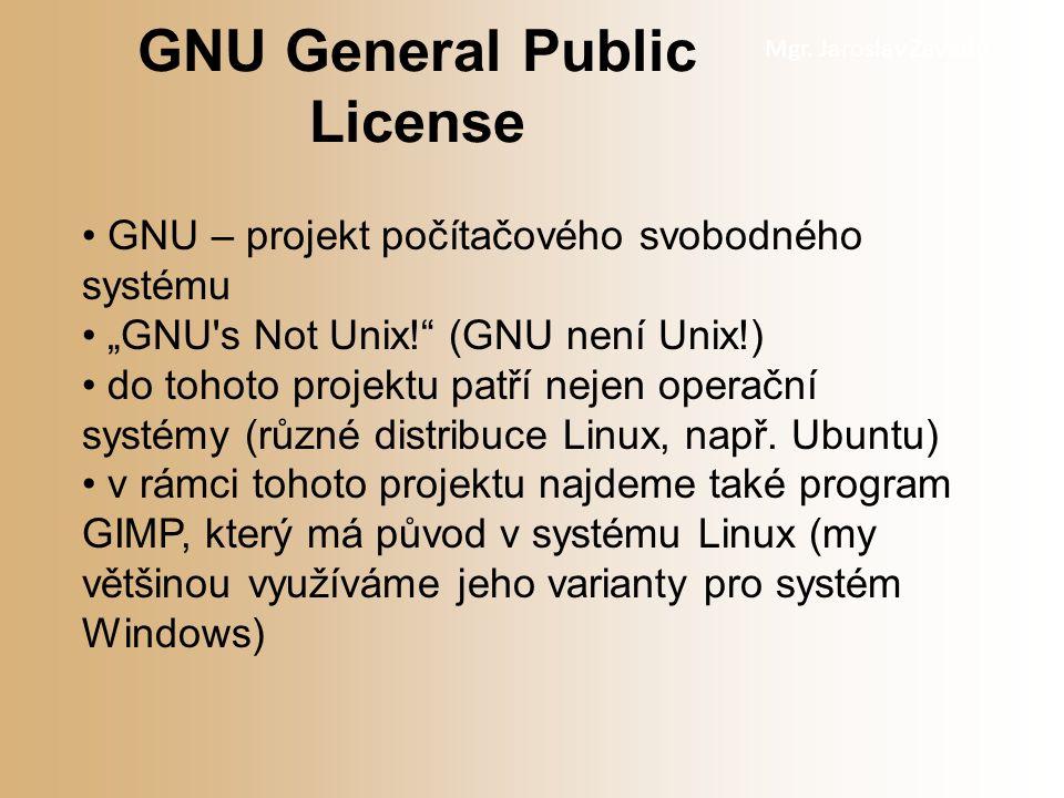 """Mgr. Jaroslav Zavadil GNU – projekt počítačového svobodného systému """"GNU's Not Unix!"""" (GNU není Unix!) do tohoto projektu patří nejen operační systémy"""