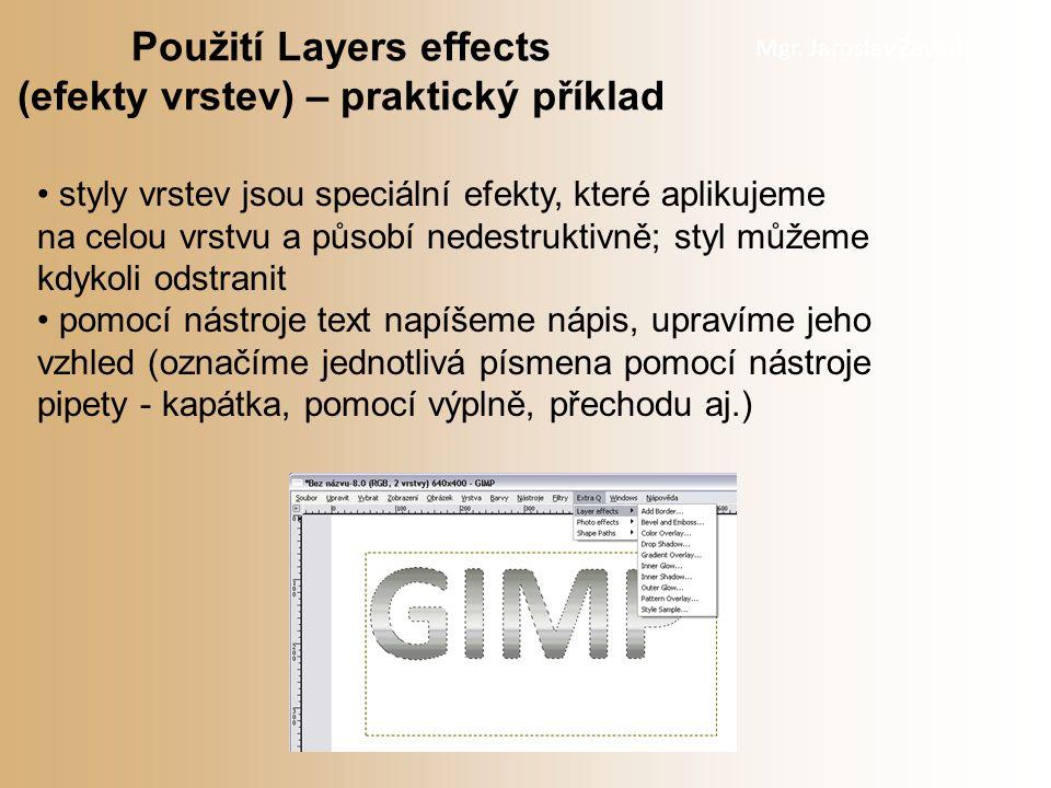 Mgr.Jaroslav Zavadil použití efektu vidíte na obrázku.