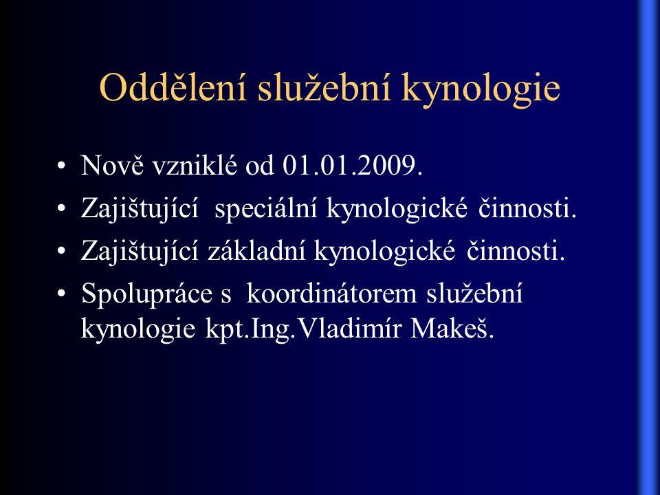 Oddělení služební kynologie Nově vzniklé od 01.01.2009.