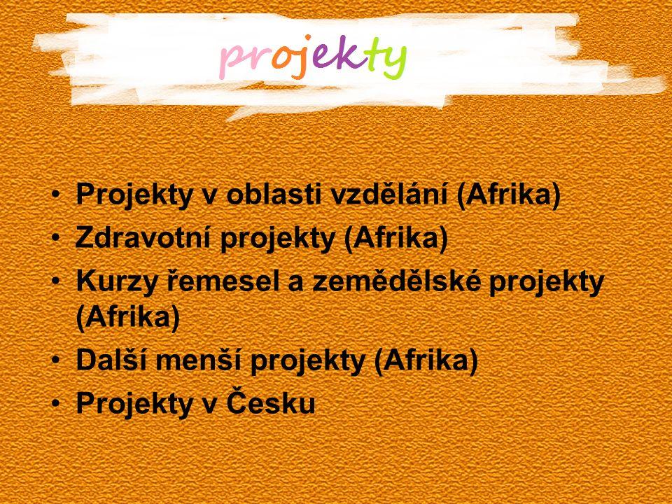 Projekty Projekty v oblasti vzdělání (Afrika) Zdravotní projekty (Afrika) Kurzy řemesel a zemědělské projekty (Afrika) Další menší projekty (Afrika) P
