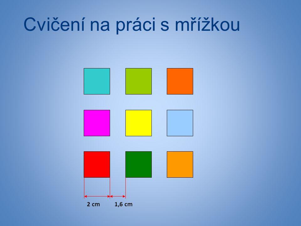 Cvičení na práci s mřížkou 1,6 cm2 cm