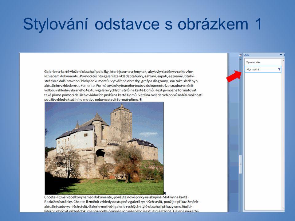 Stylování odstavce s obrázkem 1 ● popisky obrázků, grafů, tabulek pomocí Titulku ● tvorba nového typu titulku, číslování ● umístění titulku, formát st