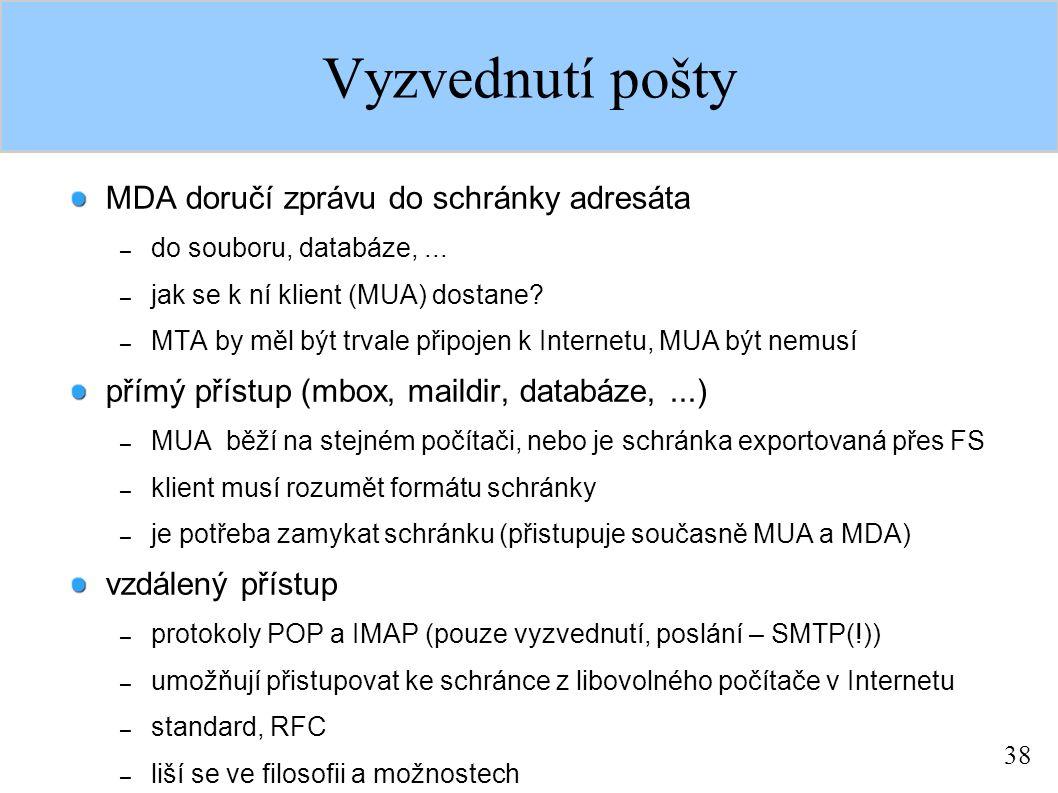 38 Vyzvednutí pošty MDA doručí zprávu do schránky adresáta – do souboru, databáze,...