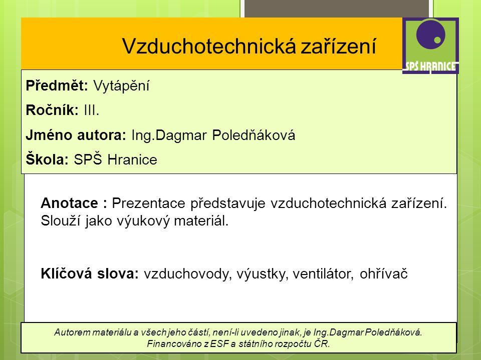 Vzduchotechnická zařízení Předmět: Vytápění Ročník: III.