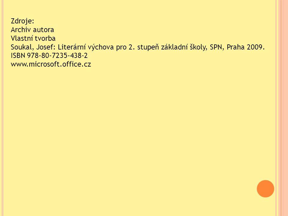 Zdroje: Archiv autora Vlastní tvorba Soukal, Josef: Literární výchova pro 2.