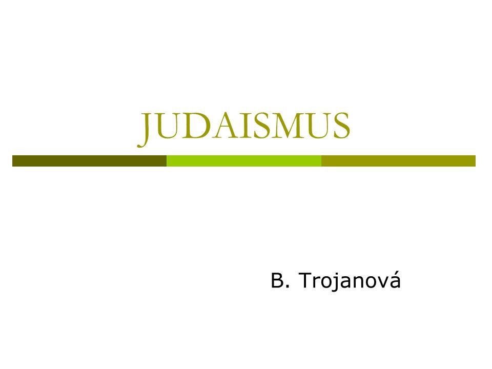 JUDAISMUS B. Trojanová