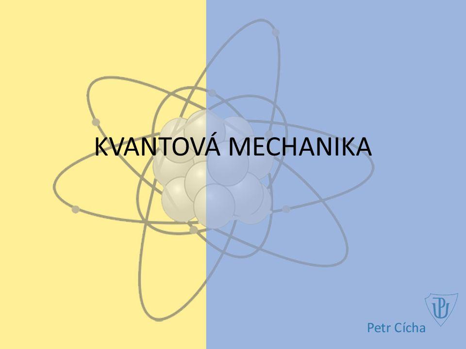 Kvantová mechanika popisuje pohyb v mikrosvětě vlnový charakter a pravděpodobnost výskytu částice rozdílné rovnice a zákony od klasické fyziky souvislost mezi klasickou a kvantovou fyzikou princip korespondence 1/12