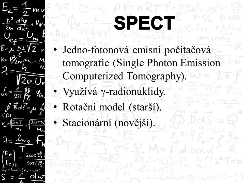 Jedno-fotonová emisní počítačová tomografie (Single Photon Emission Computerized Tomography). Využívá γ-radionuklidy. Rotační model (starší). Stacioná