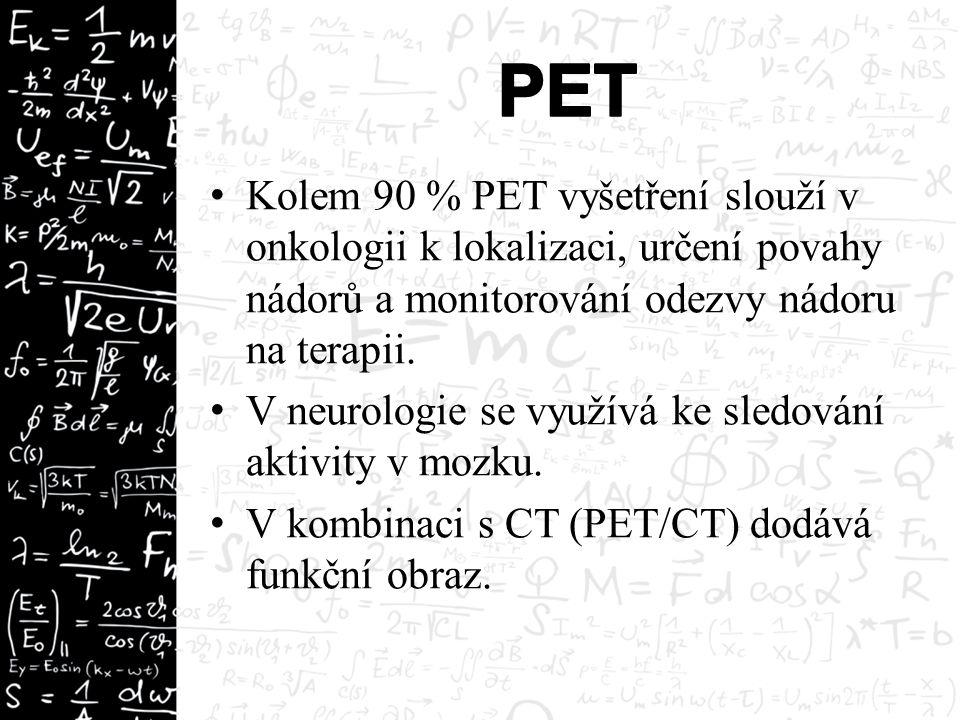 Kolem 90 % PET vyšetření slouží v onkologii k lokalizaci, určení povahy nádorů a monitorování odezvy nádoru na terapii. V neurologie se využívá ke sle