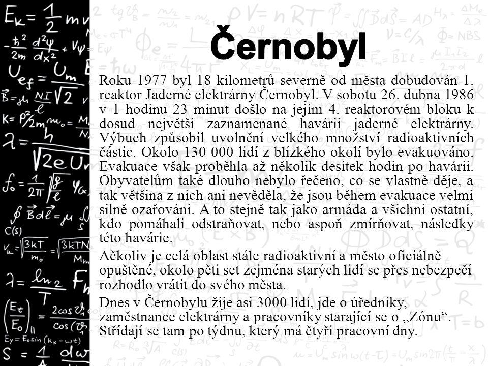 Roku 1977 byl 18 kilometrů severně od města dobudován 1. reaktor Jaderné elektrárny Černobyl. V sobotu 26. dubna 1986 v 1 hodinu 23 minut došlo na jej