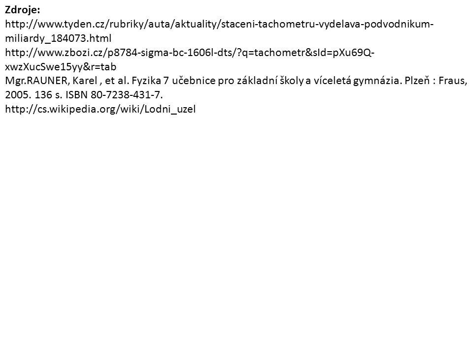 Zdroje: http://www.tyden.cz/rubriky/auta/aktuality/staceni-tachometru-vydelava-podvodnikum- miliardy_184073.html http://www.zbozi.cz/p8784-sigma-bc-1606l-dts/ q=tachometr&sId=pXu69Q- xwzXucSwe15yy&r=tab Mgr.RAUNER, Karel, et al.