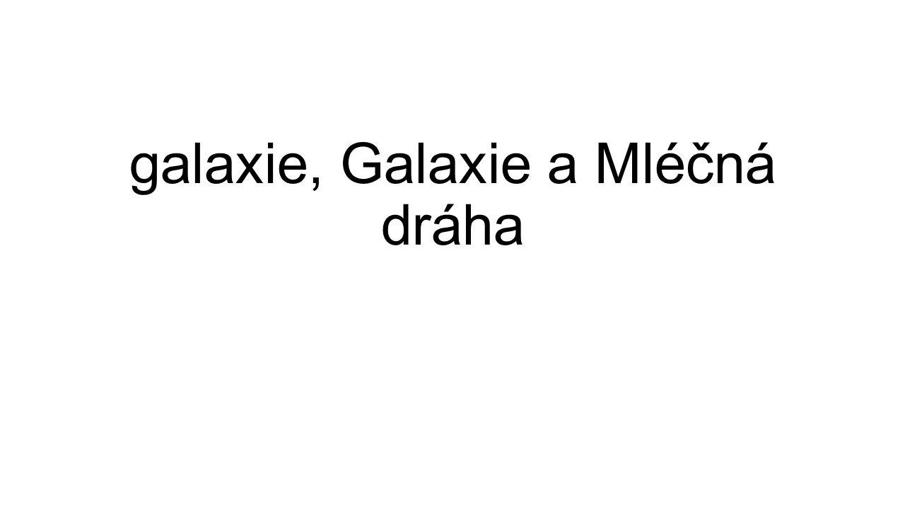 galaxie, Galaxie a Mléčná dráha