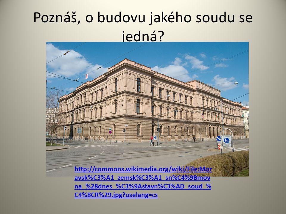 Poznáš, o budovu jakého soudu se jedná.