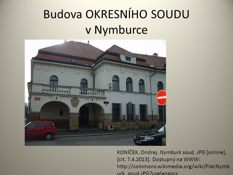 Budova OKRESNÍHO SOUDU v Nymburce KONÍČEK, Ondrej.