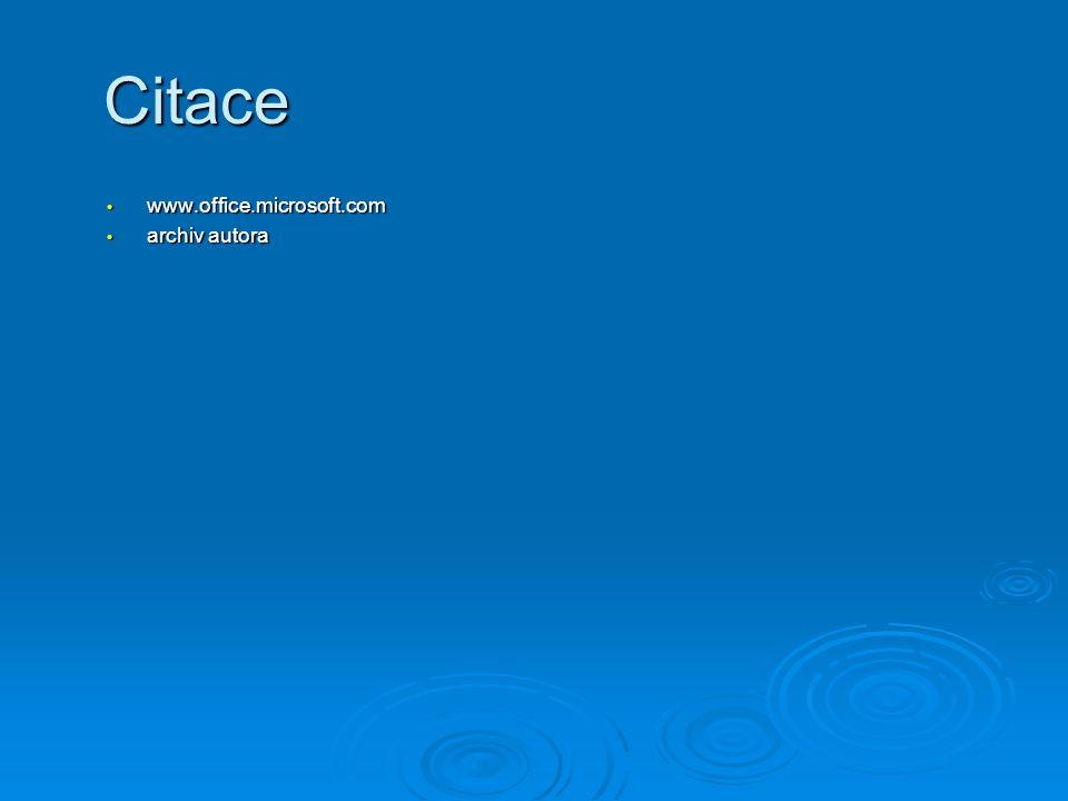 Citace www.office.microsoft.com www.office.microsoft.com archiv autora archiv autora