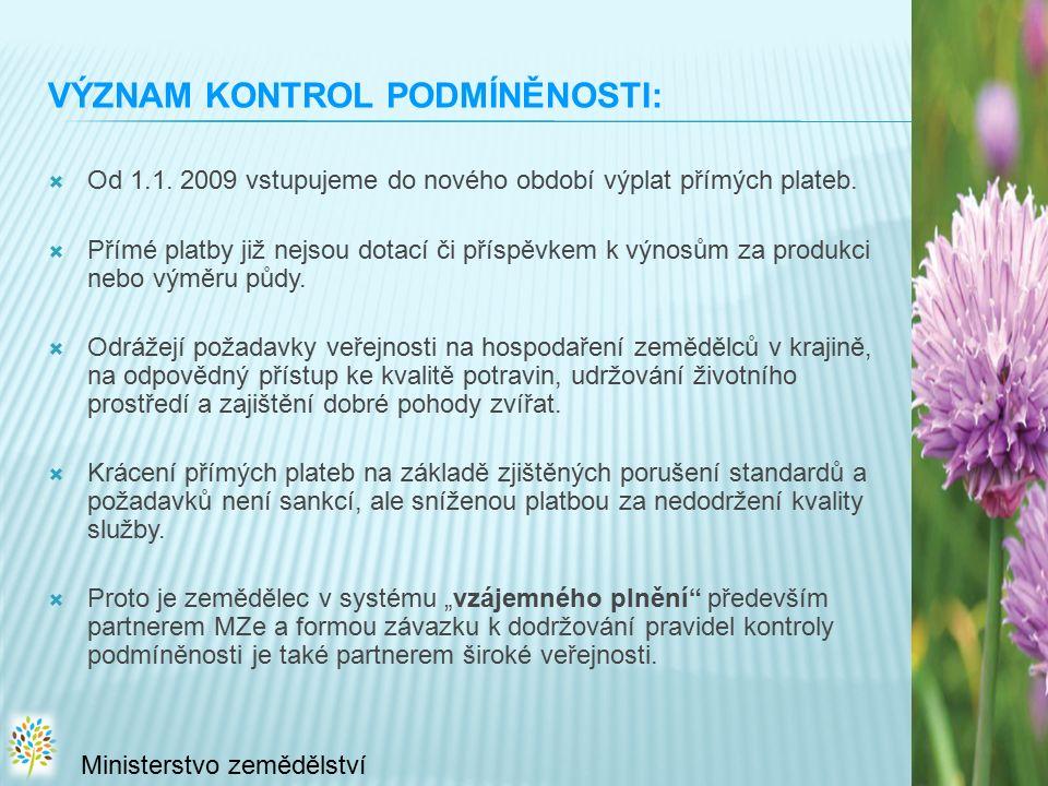 VÝZNAM KONTROL PODMÍNĚNOSTI:  Od 1.1. 2009 vstupujeme do nového období výplat přímých plateb.