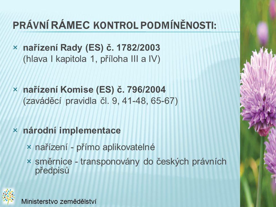 PRÁVNÍ RÁMEC KONTROL PODMÍNĚNOSTI: ×nařízení Rady (ES) č.