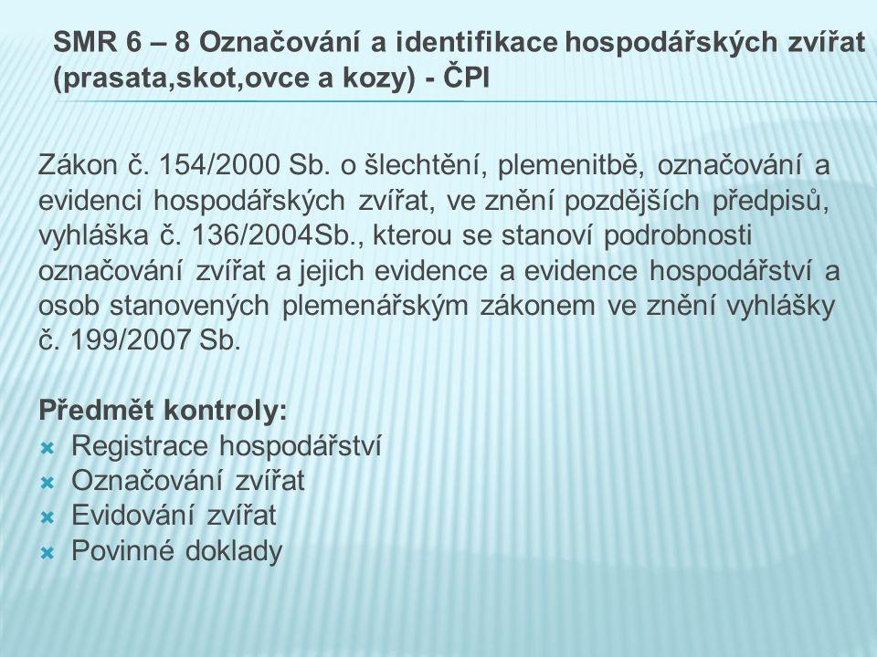 SMR 6 – 8 Označování a identifikace hospodářských zvířat (prasata,skot,ovce a kozy) - ČPI Zákon č.