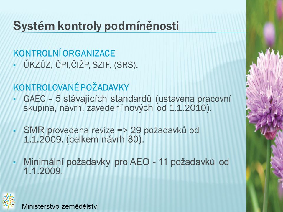 S ystém kontroly podmíněnosti KONTROLNÍ ORGANIZACE  ÚKZÚZ, ČPI,ČIŽP, SZIF, (SRS).