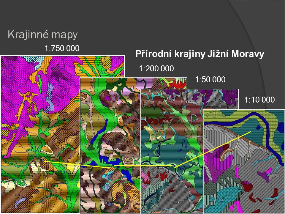 Krajinné mapy Přírodní krajiny Jižní Moravy 1:750 000 1:200 000 1:50 000 1:10 000