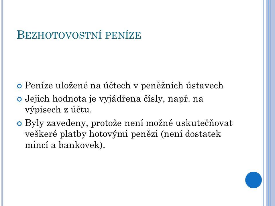 H OTOVOST – HOTOVÉ PENÍZE - OBĚŽIVO Bankovky a mince V České republice je měnovou jednotkou koruna česká, zkráceně Kč. Mezinárodní zkratka naší měny j