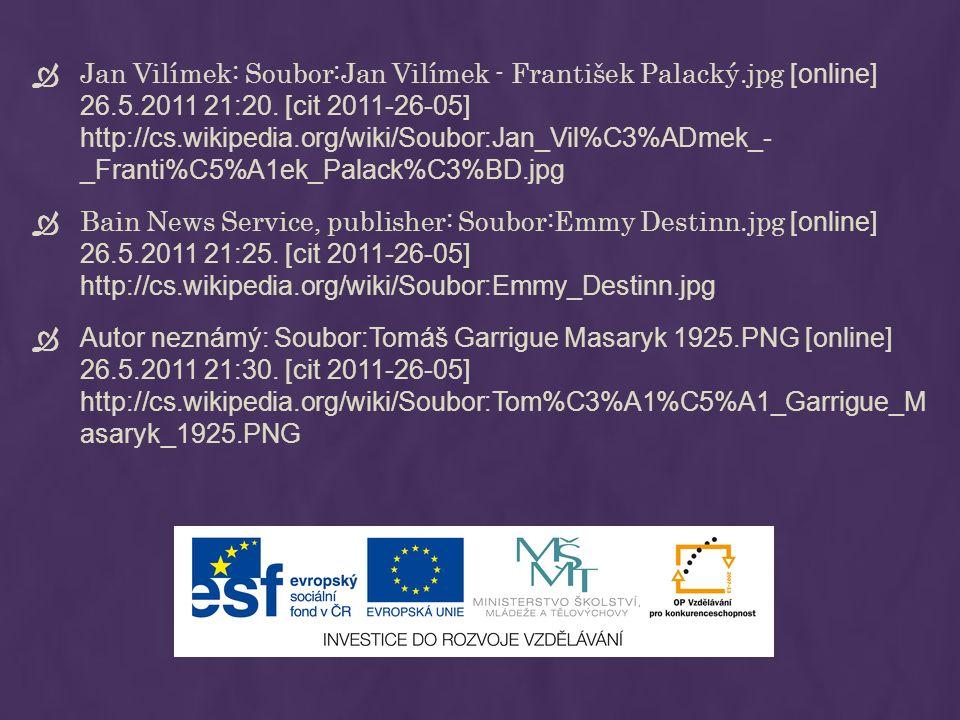  Jan Vilímek: Soubor:Jan Vilímek - František Palacký.jpg [online] 26.5.2011 21:20. [cit 2011-26-05] http://cs.wikipedia.org/wiki/Soubor:Jan_Vil%C3%AD