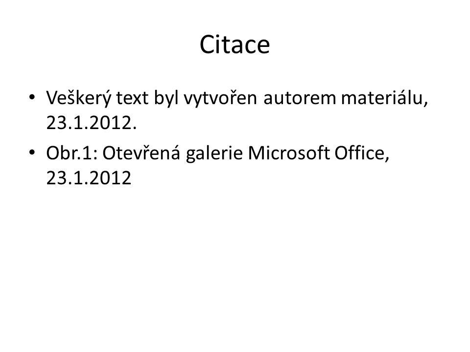 Citace Veškerý text byl vytvořen autorem materiálu, 23.1.2012.