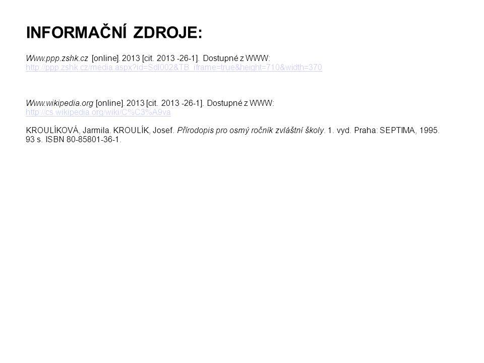 INFORMAČNÍ ZDROJE: Www.ppp.zshk.cz [online]. 2013 [cit.