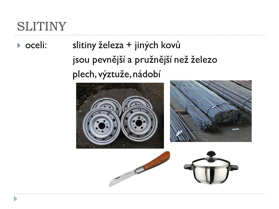 SLITINY  pájky:olovo + cín nižší teplota tání, než oba čisté kovy používá se ke spojování jiných kovů pomocí páječky, proces se nazývá pájení