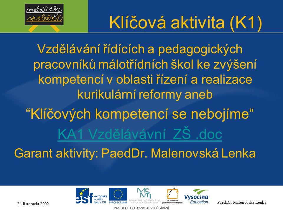 Klíčová aktivita (K1) Vzdělávání řídících a pedagogických pracovníků málotřídních škol ke zvýšení kompetencí v oblasti řízení a realizace kurikulární