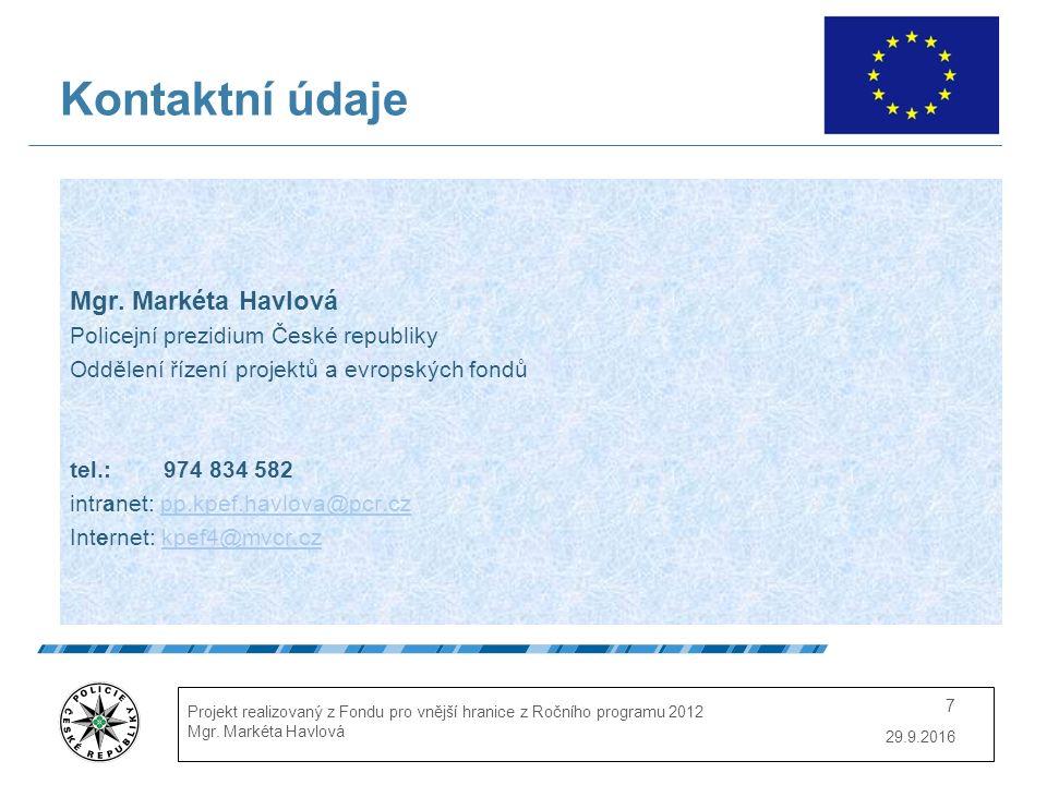 29.9.2016 Projekt realizovaný z Fondu pro vnější hranice z Ročního programu 2012 Mgr. Markéta Havlová 7 Kontaktní údaje Mgr. Markéta Havlová Policejní