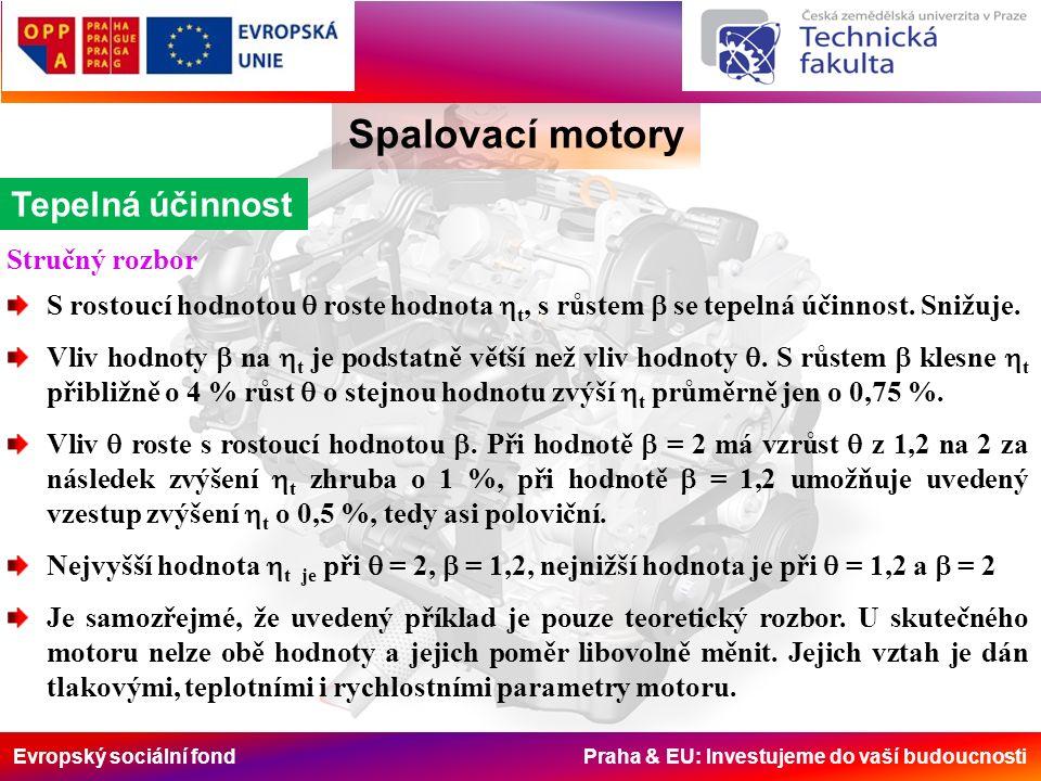 Evropský sociální fond Praha & EU: Investujeme do vaší budoucnosti Spalovací motory Indikovaná účinnost Příklad Stanovte indikovanou účinnost pro zadané parametry.