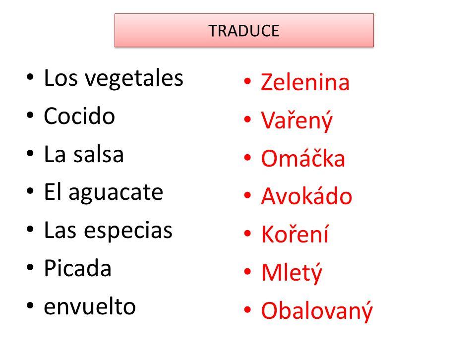Los vegetales Cocido La salsa El aguacate Las especias Picada envuelto Zelenina Vařený Omáčka Avokádo Koření Mletý Obalovaný TRADUCE