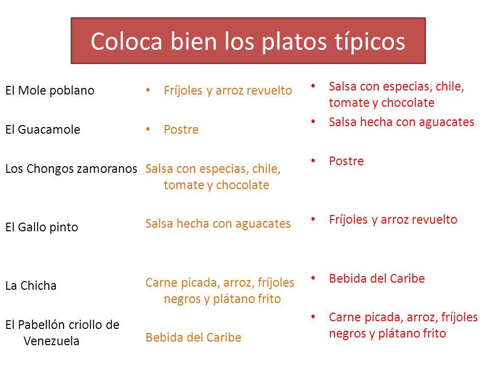 Coloca bien los platos típicos El Sancocho El cerviche de corvina El nacatamal El tamal Pescado preparado con cebollas, pimienta y jugo de limón.