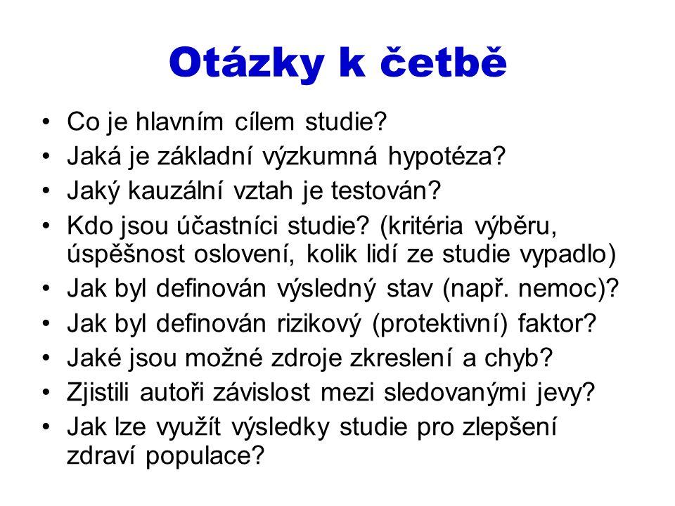 Otázky k četbě Co je hlavním cílem studie? Jaká je základní výzkumná hypotéza? Jaký kauzální vztah je testován? Kdo jsou účastníci studie? (kritéria v