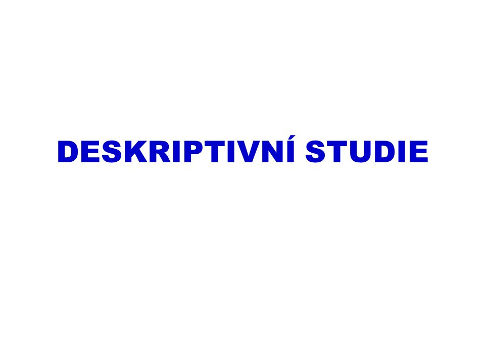 II.c) kohortové studie FRAMINGHAMSKÁ STUDIE (www.framingham.com) 29.