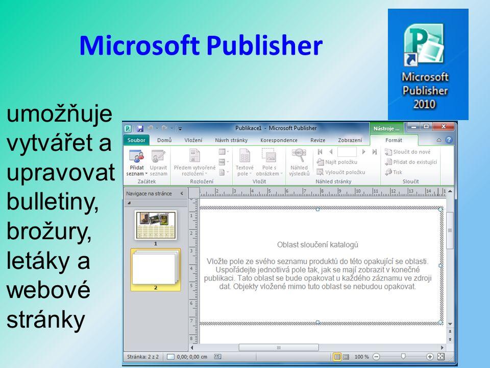 Microsoft Publisher umožňuje vytvářet a upravovat bulletiny, brožury, letáky a webové stránky